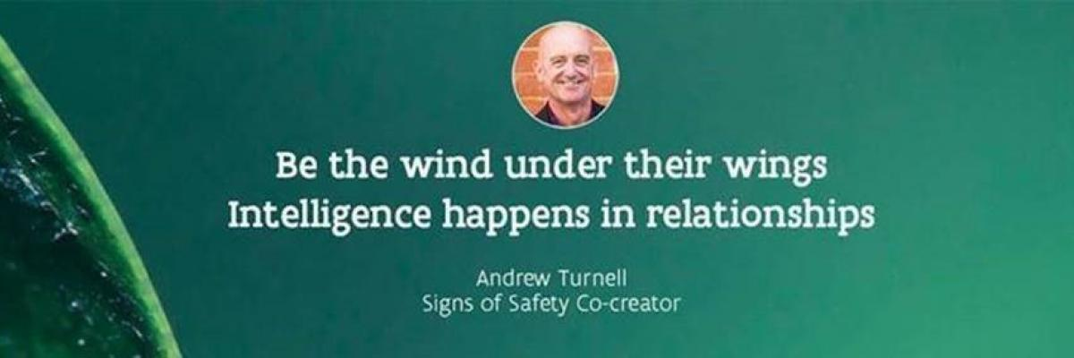 Signs of safety be the wind under their wings banner.